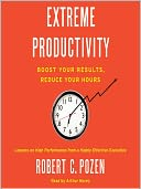 Extreme Productivity by Robert C. Pozen: Audio Book Cover