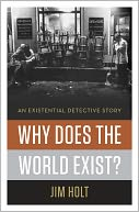 Why Does the World Exist? by Jim Holt: NOOK Book Cover