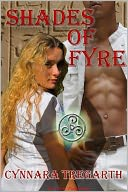 Shades of Fyre by Cynnara Tregarth: NOOK Book Cover