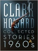 Clark Howard Collected Stories - 1960s by Clark Howard: NOOK Book Cover