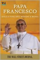 Papa Francesco by The Staff of The Wall Street Journal: NOOK Book Cover