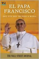 El Papa Francisco by The Staff of The Wall Street Journal: NOOK Book Cover