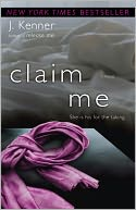 Claim Me by J. Kenner: NOOK Book Cover