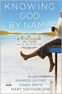 Knowing God by Name by Sharon Jaynes: NOOK Book Cover