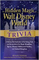 The Hidden Magic of Walt Disney World Trivia by Susan Veness: Book Cover