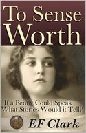 To Sense Worth by E. F. Clark: Book Cover