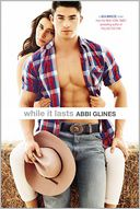 While It Lasts by Abbi Glines: Book Cover