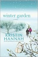 Winter Garden by Kristin Hannah: NOOK Book Cover
