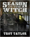 Season of the Witch by Troy Taylor: NOOK Book Cover
