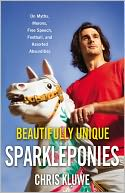 Beautifully Unique Sparkleponies by Chris Kluwe: Book Cover