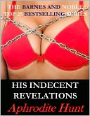 His Indecent Revelations (BDSM Erotic Romance, Capture Erotica) by Aphrodite Hunt: NOOK Book Cover