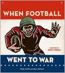 When Football Went to War by Todd Anton: Book Cover