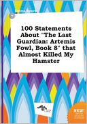 "100 Statements about ""The Last Guardian by Emma Spurr: Book Cover"