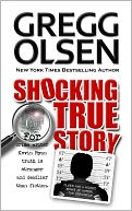 Shocking True Story by Gregg Olsen: NOOK Book Cover