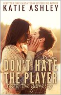 Don't Hate the Player...Hate the Game by Katie Ashley: NOOK Book Cover