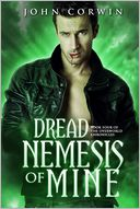 Dread Nemesis of Mine by John Corwin: NOOK Book Cover