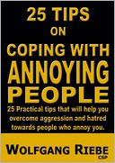 25 Ways of Coping with Annoying People by Wolfgang Riebe: NOOK Book Cover