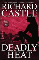Deadly Heat by Richard Castle: Book Cover