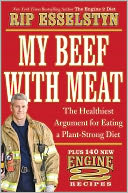 My Beef with Meat by Rip Esselstyn: NOOK Book Cover