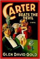 Carter Beats the Devil by Glen David Gold: Book Cover
