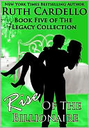 Rise of the Billionaire (Book 5) (Legacy Collection) by Ruth Cardello: NOOK Book Cover