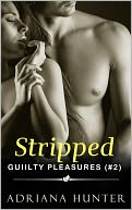 Stripped (Dominated By The Billionaire) Guilty Pleasures #2 - BBW Erotic Romance by Adriana Hunter: NOOK Book Cover