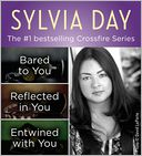 The Crossfire Series Books 1-3 by Sylvia Day by Sylvia Day: NOOK Book Cover