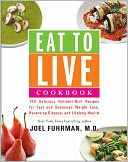 Eat to Live Cookbook by Joel Fuhrman: Book Cover