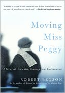 Moving Miss Peggy by Robert Benson: Book Cover