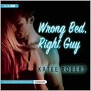 Wrong Bed, Right Guy by Katee Robert: CD Audiobook Cover