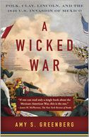A Wicked War by Amy S. Greenberg: Book Cover