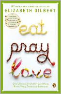Eat, Pray, Love by Elizabeth Gilbert: Book Cover