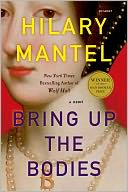 Bring Up the Bodies by Hilary Mantel: NOOK Book Cover