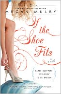 If the Shoe Fits by Megan Mulry: Book Cover