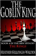 The Goblin King by Heather Killough-Walden: NOOK Book Cover