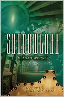 Shadowlark (Skylark Trilogy Series #2) by Meagan Spooner: Book Cover