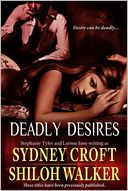 Deadly Desires by Shiloh Walker: NOOK Book Cover
