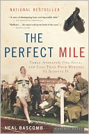 The Perfect Mile by Neal Bascomb: NOOK Book Cover