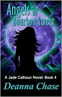 Angels of Bourbon Street (Jade Calhoun Series by Deanna Chase: NOOK Book Cover