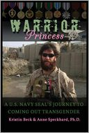 Warrior Princess A U.S. Navy SEAL's Journey to Coming out Transgender by Kristin Beck: Book Cover