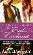 An Earl to Enchant (Rogues' Dynasty Series #3) by Amelia Grey: NOOK Book Cover