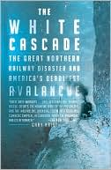 The White Cascade by Gary Krist: Book Cover