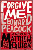 Forgive Me, Leonard Peacock by Matthew Quick: Book Cover