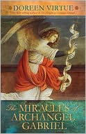 The Miracles of Archangel Gabriel by Doreen Virtue: NOOK Book Cover