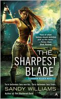 The Sharpest Blade by Sandy Williams: Book Cover