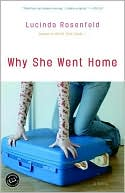 Why She Went Home by Lucinda Rosenfeld: Book Cover
