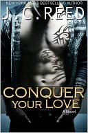 Conquer Your Love by J.C. Reed: NOOK Book Cover
