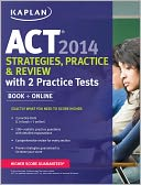 Kaplan ACT 2014 Strategies, Practice, and Review with 2 Practice Tests by Kaplan: Book Cover