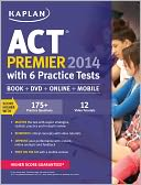 Kaplan ACT 2014 Premier with 6 Practice Tests by Kaplan: Book Cover