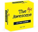 The Not Awesome 2014 Daily Calendar by Ted Fox: Calendar Cover